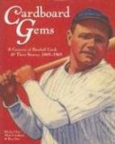 Cardboard Gems: A Century of Baseball Cards: A Century of Baseball Cards and Their Stories, 1869-1969