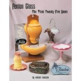 Fenton Glass: The Third 25 Years
