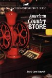 American Country Store (Wallace-Homestead Price Guide)