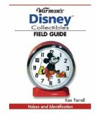 Warman s Disney Collectibles Field Guide: Values And Identification