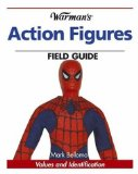 Warman s Action Figures Field Guide: Values and Identification (Warman s Field Guides)