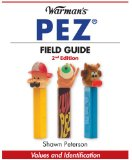 Warman s PEZ Field Guide: Values and Identification (Warman s Field Guides Pez: Values and Identification)