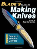 Blade s Guide to Making Knives