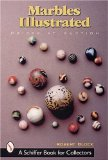 Marbles Illustrated (Schiffer Book for Collectors)