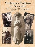 Victorian Fashion in America: 264 Vintage Photographs (Dover Pictorial Archives)