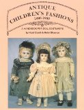 Antique Children s Fashions, 1880-1900: A Handbook for Doll Costumers