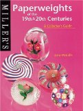 Miller s Paperweights of the 19th and 20th Centuries: A Collector s Guide (Miller s Collector s Guides)