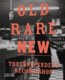 Old Rare New: The Independent Record Shop