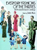 Everyday Fashions of the Thirties As Pictured in Sears Catalogs (Dover Books on Costume and Textiles)