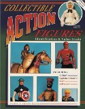 Collectible Action Figures: Identification and Value Guide