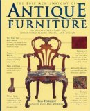 The Bulfinch Anatomy of Antique Furniture: An Illustrated Guide to Identifying Period, Detail, and Design (Bulfinch Anatomy of Antique Furniture)