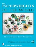 Paperweights of the World (Schiffer Book for Collectors)