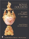 Royal Doulton: A Legacy of Excellence 1871-1945 (A Schiffer Book for Collectors)