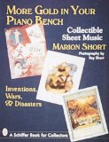 More Gold in Your Piano Bench: Collectible Sheet Music--Inventions, Wars, and Disasters