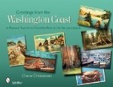Greetings from the Washington Coast: A Postcard Tour from Columbia River to the San Juan Islands