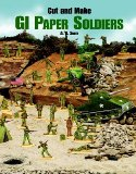 Cut and Make GI Paper Soldiers (Models and Toys)