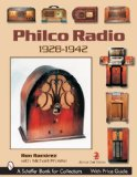 Philco Radio 1928-1942: A Pictoral History Of The World s Most Popular Radios
