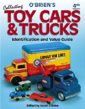 O Brien s Collecting Toy Cars and Trucks 4th Edition (Paperback)