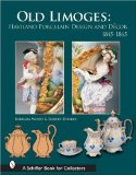 Old Limoges: Haviland Porcelain Design and Decor, 1845-1865