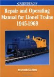 Greenberg s Repair and Operating Manual for Lionel Trains, 1945-1969 (Greenberg s Repair and Operating Manuals)