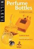 Miller s Perfume Bottles: A Collector s Guide (Miller s Collector s Guides)