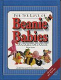 For the Love of Beanie Babies: A Collector s Guide