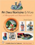 Art Deco Noritake and More: A Photographic And Historical Record (Schiffer Book for Collectors)