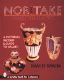 Noritake Collectibles A to Z: A Pictorial Record and Guide to Values
