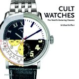 Cult Watches: The World s Enduring Classics