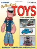 O Brien s Collecting Toys: Identification and Value Guide (Collecting Toys Identification and Value Guide)