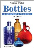 Antique Trader Bottles Identification and Price Guide (Antique Trader s Bottles: Identification and Price Guide)