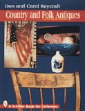Country and Folk Antiques: With Price Guide (A Schiffer Book for Collectors)