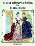 Victorian and Edwardian Fashions from La Mode Illustree