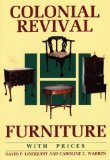 Colonial Revival Furniture: With Prices (Wallace-Homestead Furniture Series)