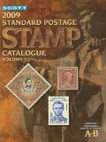 Scott 2009 Standard Postage Stamp Catalogue, Vol. 1: United States and Affiliated Territories, United Nations, Countries of the World- A-B