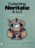 Collecting Noritake, A to Z: Art Deco and More (A Schiffer Book for Collectors)