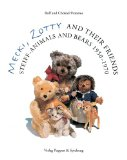 Mecki, Zotty and Their Friends: Steiff-Animals and Bears 1950-1970