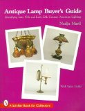 Antique Lamp Buyer s Guide: Identifying Late 19th and Early 20th Century American Lighting (A Schiffer Book for Collectors)