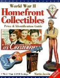 World War II Homefront Collectibles: Price and Identification Guide