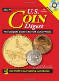 2010 U.S. Coin Digest: The Complete Guide to Current Market Values