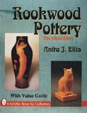 Rookwood Pottery: The Glaze Lines With Value Guide (A Schiffer Book for Collectors)