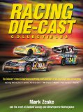 Racing Die-Cast Collectibles : The Industry s Most Comprehensive Pricing and Checklists of Die-Cast Cars and Accessories