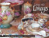 Living With Limoges (Schiffer Book for Designers and Collectors)