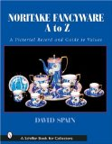 Noritake Fancywares A to Z: A Pictorial Record and Guide to Values (Schiffer Book for Collectors)