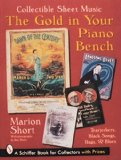 The Gold in Your Piano Bench: Collectible Sheet Music--Tearjerkers, Black Songs, Rags, and Blues