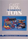 Cast Iron Automotive Toys (A Schiffer Book for Collectors)