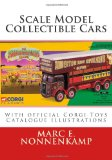 Scale Model Collectible Cars: with Selective Catalogue Histories for Matchbox, Corgi and Schuco