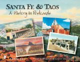 Santa Fe and Taos: A History in Postcards