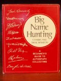 Big Name Hunting: A Beginner s Guide to Autograph Collecting