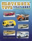 Matchbox Toys 1947-2007: Identification and Value Guide (Matchbox Toys)